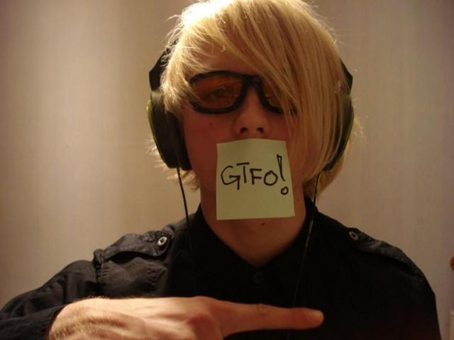 GTFO!!!